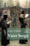 Vater Sergij - Leo Tolstoy