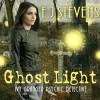 Ghost Light: Ivy Granger, Volume 2 - E. J. Stevens, Traci Odom