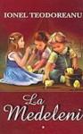 La Medeleni [vol. 1-3] - Ionel Teodoreanu