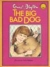 The Big Bad Dog - Enid Blyton, Sally Holmes