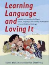 Learning Language and Loving It: A Guide to Promoting Children's Social, Language and Literacy Development - Elaine Weitzman