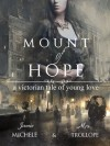 Mount of Hope: A Victorian Tale of Young Love - Jamie Michele
