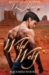 Wild Wolf (Paranormal Shapeshifter Romance) (Black Mesa Wolves #4) - J.K. Harper