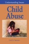 Child Abuse (Understanding Issues) - Gail B. Stewart