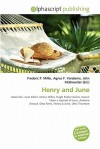 Henry and June - Agnes F. Vandome, John McBrewster, Sam B Miller II