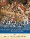 Warfare in the Middle Ages: The History of Medieval Military and Siege Tactics - Charles River Editors, Sean McLachlan