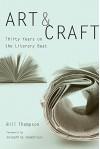 Art and Craft: Thirty Years on the Literary Beat - Bill Thompson, Josephine Humphreys