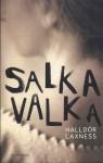 Salka Valka - Halldór Laxness, Gunnar Gunnarsson