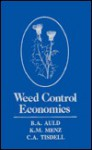 Weed Control Economics - B.A. Auld, C.A. Tisdell, K.M. Menz