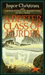 A Better Class of Murder (Lady Margaret Priam Mysteries) - Joyce Christmas, Joe Blades