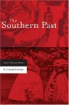 The Southern Past: A Clash of Race and Memory - W. Fitzhugh Brundage