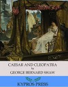 Caesar and Cleopatra - George Bernard Shaw