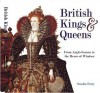 British Kings And Queens: From Anglo Saxons To The House Of Windsor - Sandra Forty