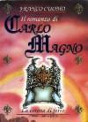Il romanzo di Carlo Magno II - La Corona di Ferro - Franco Cuomo