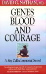 Genes, Blood, and Courage: A Boy Called Immortal Sword - David Nathan