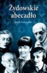 Zydowskie Abecado Tworcow Literatury Polskiej, Czyli, Od a Do Zet Z Prawa Na Lewo - Robert Stiller