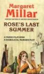 Rose's Last Summer - Margaret Millar