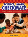 Science, Math, Checkmate: 32 Chess Activities for Inquiry and Problem Solving - Alexey W. Root