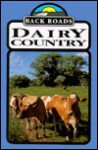 Dairy Country (Back Roads) - Lynn M. Stone