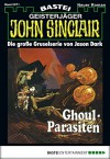 John Sinclair - Folge 0271: Ghoul-Parasiten (German Edition) - Jason Dark