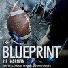 The Blueprint - S.E. Harmon, Sean Crisden, Alexander Cendese