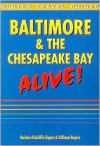 Hunter Travel Guides Baltimore & the Chesapeake Bay: Alive! (Baltimore & the Chesapeake Bay Alive!) - Barbara Radcliffe Rogers, Stillman Rogers