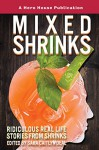 Mixed Shrinks: Ridiculous Real Life Stories from Shrinks - Frank Gaskill, Dave Verhaagen, Kristin Daley, Molly Murphy Wittig, Jonathan Hetterly, Melissa Miller, Craig Pohlman, Mara Teal