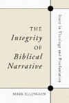 The Integrity of Biblical Narrative: Story in Theology and Proclamation - Mark Ellingsen