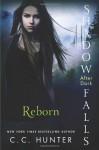 Reborn (Shadow Falls: After Dark) by Hunter, C. C. (2014) Paperback - C. C. Hunter;