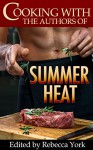 Cooking with the Authors of Summer Heat - Caridad Pineiro, Nina Bruhns, Rebecca York, Jennifer Lowery, Taylor Lee, Traci Hall, Stephanie Queen, Alicia Street, Kathy Ivan, Jackie Ivie, Michele Hauf, Rachelle Ayala, Katy Walters, Melissa Keir, Dani Haviland, Jacquie Biggar, Rebecca York