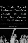 The Bible Spelled Backwards Does Not Change the Fact That You Cannot Kill David Arquette and Other Things I Learned in the Black Math Experiment - Jef With One F