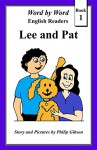 Lee and Pat: A Child's Introduction to Reading (Word by Word: Graded Readers For Children, Book 1) - Philip Gibson