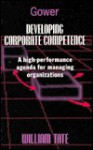 Developing Corporate Competence: A New Agenda for Management Performance - William Tate
