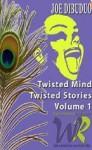 Twisted Mind Twisted Stories - Joe DiBuduo