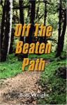 Off the Beaten Path - Bob Wright