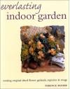 Everlasting Indoor Garden - Terence Moore, Michelle Garrett