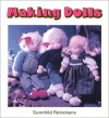 Making Dolls - Sunnhild Reinckens, Donald Maclean