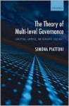 The Theory of Multi-Level Governance: Conceptual, Empirical, and Normative Challenges - Simona Piattoni