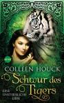 Schwur des Tigers - Eine unsterbliche Liebe: Kuss des Tigers 4: Roman - Colleen Houck, Beate Brammertz