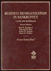 Business Reorganization In Bankruptcy: Cases And Materials - Mark S Scarberry, Steve H. Nickles, Kenneth N. Klee, Scarberry