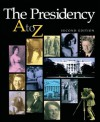 The Presidency A-Z (American Government Series) - Michael Nelson