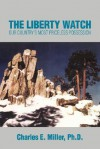 The Liberty Watch: Our Country's Most Priceless Possession - Charles Miller