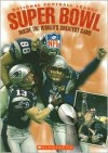 National Football League Super Bowl: Inside the World's Greatest Game - Joe Layden