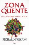Zona Quente – Uma história terrível e real - Richard Preston, Aulyde Soares Rodrigues