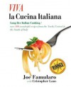 Viva La Cucina Italiana: Long Live the Italian Cooking! Over 300 Wonderful Recipes from the North, Central, and South of Italy - Joe Famularo, Cristopher Laus