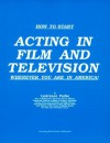 How to Start Acting in Film and Television Wherever You Are in America - Lawrence Parke