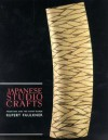 Japanese Studio Crafts: Tradition and the Avant-Garde - Rupert Faulkner