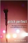 Pitch Perfect - Mickey Rapkin