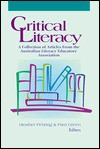 Critical Literacy: A Collection Of Articles From The Australian Literacy Educators' Association - Heather Fehring, Pam Green