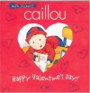 Caillou Happy Valentine's Day! - Johanne Mercier